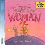 Teeny Tiny Woman, The - Arthur Robins