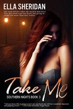 Take Me (Southern Nights Book 3) - Ella Sheridan