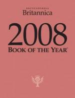 2008 Britannica Book of the Year - Encyclopaedia Britannica