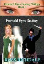 Emerald Eyes Destiny - Ross Richdale