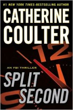 Split Second - Catherine Coulter