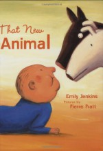 That New Animal - Emily Jenkins, Pierre Pratt