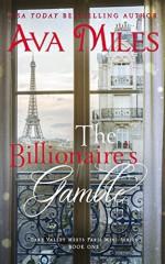 The Billionaire's Gamble (Dare Valley Meets Paris, Volume 1) - Ava Miles