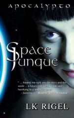 Space Junque (Apocalypto) (Volume 1) - L.K. Rigel