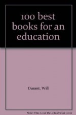 100 Best Books for an Education - Will Durant