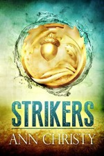 Strikers by Ann Christy (2014-07-12) - Ann Christy