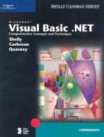 Microsoft Visual Basic .NET: Comprehensive Concepts and Techniques (Shelly Cashman) - Gary B. Shelly, Thomas J. Cashman