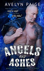 Angels and Ashes (Heaven's Rejects MC Book 2) - Avelyn Paige, Rebecca Pau, Wendi Temporado, Shauna Kruse