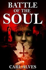 Battle of the Soul - Carl Alves