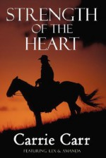 Strength of the Heart - Carrie Carr