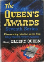 The Queen's awards. Seventh series : the winners of the seventh annual detective short-story contest sponsored by Ellery Queen's mystery magazine - Ellery Queen, Thomas Flanagan, Howard Schoenfeld, Mark Van Doren, Octavus Roy Cohen, Jane McClure, Fletcher Flora, Kitty Harwood, Edgar Pangborn, Samuel H. Bryant, Dorothy Salisbury Davis, John W. Vandercook, A.H.Z. Carr, Veronica Parker Johns, Stanley Ellin, James Yaff