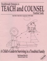 A Child's Guide to Surviving in a Troubled Family (Breakthrough Strategies to Teach and Counsel Troubled Youth) - Ruth Herman Wells