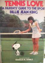 Tennis Love: A Parents' Guide to the Sport - Billie Jean King, Charles M. Schulz