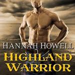 Highland Warrior, Murray Family Series, Book 9: MacEnroys - Hannah Howell, Angela Dawe, Tantor Audio