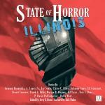 State of Horror: Illinois - Armand Rosamilia, A. Lopez Jr., Jay Seate, Claire C. Riley, Julianne Snow, Eli Constant, Stuart Conover, Frank J. Edler, DJ Tyrer, Jr. Jack Wallen, Charon Coin Press