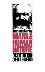 Marx and Human Nature: Refutation of a Legend - Norman Geras