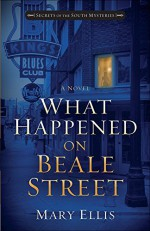 What Happened on Beale Street (Secrets of the South Mysteries) - Mary Ellis