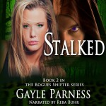 Stalked: Rogues Shifter Series, Book 2 - Gayle Parness, Gayle Parness, Reba Buhr
