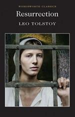 Resurrection (Wordsworth Classics) - Leo Tolstoy, Anthony Briggs, Louise Maude