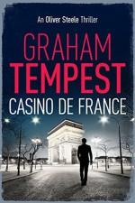 Casino de France: An Oliver Steele Thriller (Volume 4) - Graham Tempest