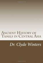 Ancient History of Tamils in Central Asia - Clyde Winters