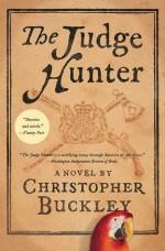 The Judge Hunter - Christopher Buckley
