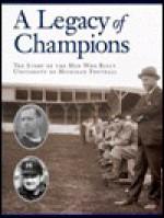 A Legacy of Champions: The Story of the Men Who Built University of Michigan Football - Bob Wojnowski, John U. Bacon