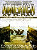 America at D-Day: A Book of Remembrance - Richard Goldstein