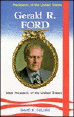 Gerald R. Ford, 38th President of the United States - David R. Collins