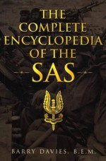 The Complete Encyclopedia Of The SAS - Barry Davies