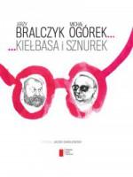 Kiełbasa i sznurek - Jerzy Bralczyk, Michał Ogórek