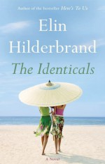 The Identicals: A Novel - Elin Hilderbrand
