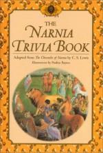 The Narnia Trivia Book - C.S. Lewis, Pauline Baynes