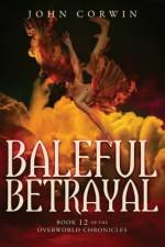 Baleful Betrayal: Overworld Chronicles Book Twelve (Volume 12) - John Corwin