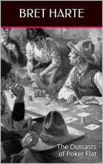The Outcasts of Poker Flat & Other Western Tales - Bret Harte