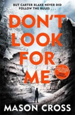 Don't Look for Me: Carter Blake, Book 4 - Mason Cross, Eric Meyers, Orion