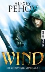 Wind: Die Chroniken von Hara 1 - Alexey Pehov, Christiane Pöhlmann