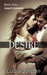 Desire: Love's Lessons (Contemporary Submissive Romance) - Lucia Jordan