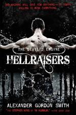 The Devil's Engine: Hellraisers - Alexander Gordon Smith