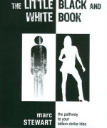The Little Black & White Book: The Pathway to Your Billion-Dollar Idea - Marc Stewart
