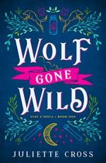 Wolf Gone Wild - Juliette Cross
