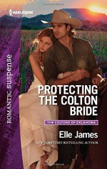 Protecting the Colton Bride (The Coltons of Oklahoma) - Elle James