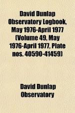David Dunlap Observatory Logbook, May 1976-April 1977 (Volume 49, May 1976-April 1977, Plate Nos. 40590-41459) - David Dunlap Observatory