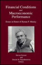 Financial Conditions And Macroeconomic Performance: Essays In Honor Of Hyman P. Minsky - Hyman P. Minsky