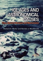 Ice Ages and Astronomical Causes: Data, spectral analysis and mechanisms (Springer Praxis Books / Environmental Sciences) - Richard A. Muller, Berndt J. Luderitz