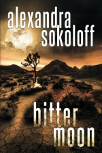 Bitter Moon - Alexandra Sokoloff