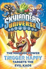 The Mask of Power: Trigger Happy Targets the Evil Kaos #8 (Skylanders Universe) - Onk Beakman