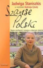 Szanse Polski - Jadwiga Staniszkis