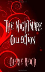 The Nightmare Collection - Cherie Reich
