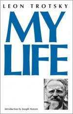 My Life - Leon Trotsky, J. Hansen